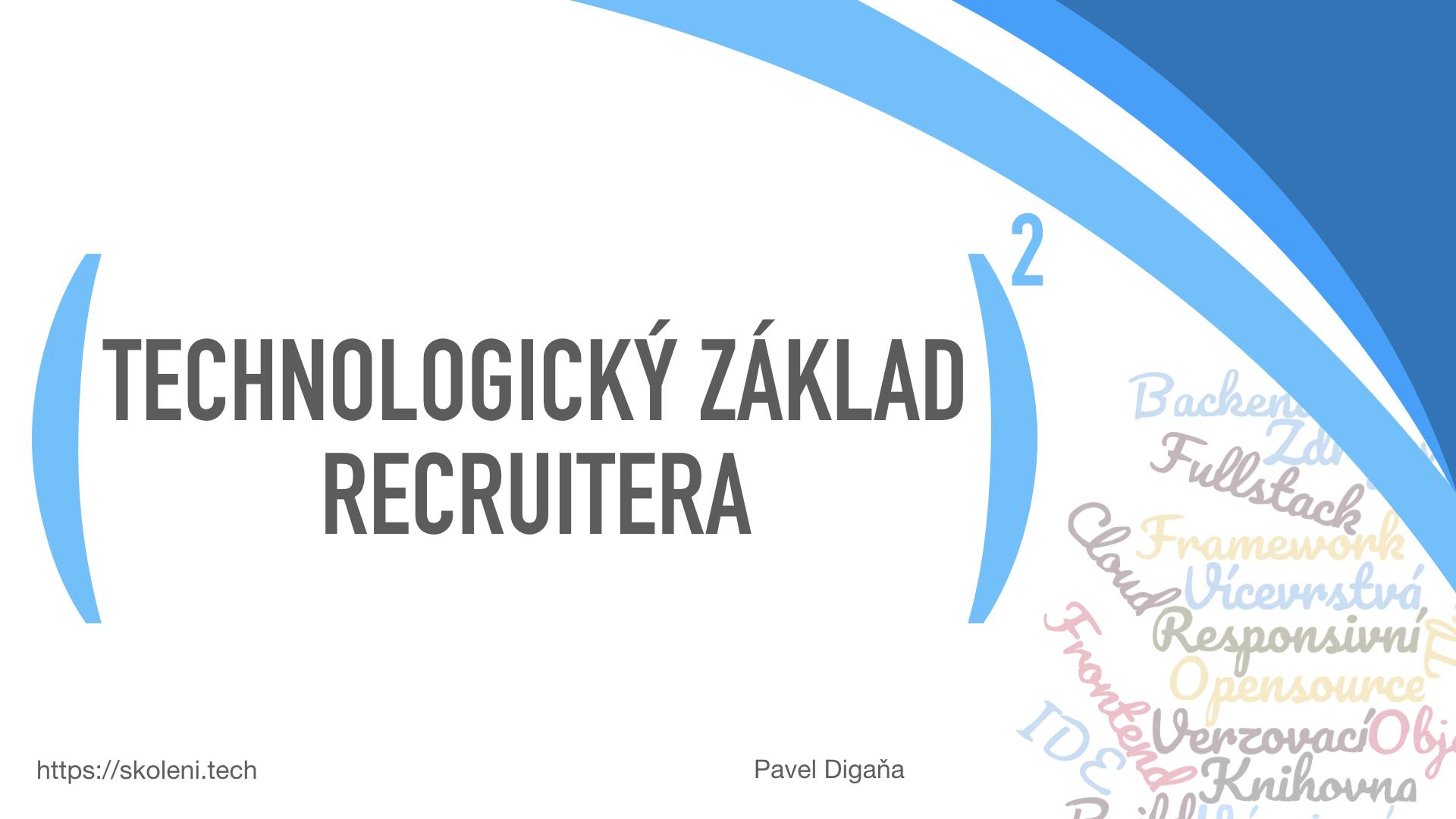 Školení Technologický základ recruitera 2